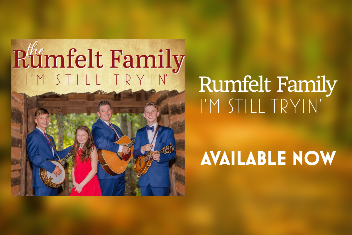 The Rumfelt Family • I'm Still Tryin'